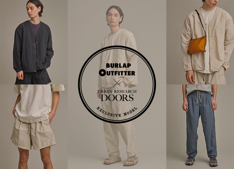 BURLAP OUTFITTER × URBAN RESEARCH DOORS 2021 SPRING/SUMMER COLLECTION